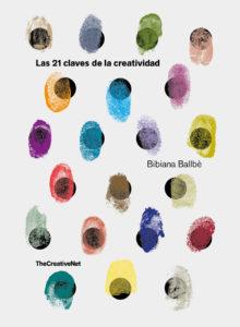 portada_las-21-claves-de-la-creatividad_bibiana-ballbe_201802051408
